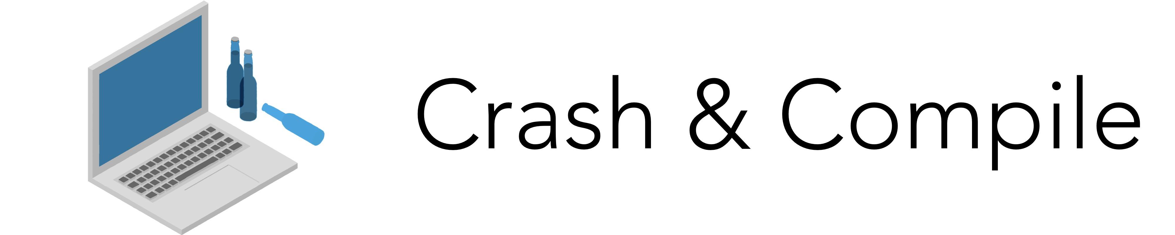 Crash & Compile